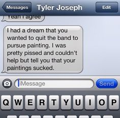 Aww even when josh quits the band in dreams ty-ty's gotta be like that XD