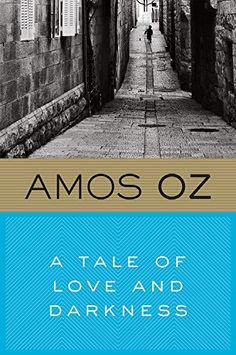 A Tale of Love and Darkness by Amos Oz