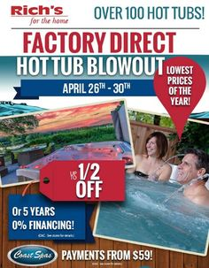 Hundreds of Coast Spas are on sale at Rich's! Save up to half off OR get 5 years, 0% financing (on approved credit). Choose from swim spas or infinity-edge spas. Sale ends at 5pm Sunday, April 30, 2017, at all 5 Rich's showrooms in Bellevue, Lynnwood, Tacoma, Tukwila, and Silverdale, AND at Burlington's Cascade Mall parking lot.