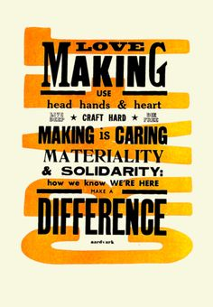 Items similar to LOVE MAKING Craft Manifesto letterpress and linocut poster print on Etsy Linocut Prints, Poster Prints, Posters, Making Love, Orange Paper, Calligraphy Quotes, Heart Hands, Typography, Lettering