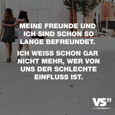 """Visual Statements®️️️️️️ Sprüche/ Zitate/ Quotes/ Freundschaft/ """"MEINE FREUNDE UND ICH SIND SCHON SO LANGE BEFREUNDET. ICH WEISS SCHON GAR NICHT MEHR, WER VON UNS DER SCHLECHTE EINFLUSS IST."""""""