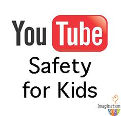You Tube Safety for Kids