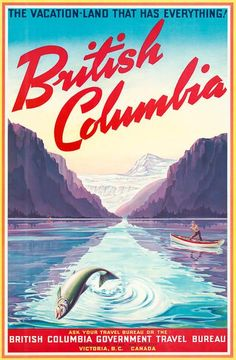 Vintage travel poster for the British Columbia Government Travel Bureau, circa The British Columbia travel poster shows a man fishing on a mountain lake. British Columbia, Columbia Travel, Victoria, Canada Tourism, Canadian Travel, Vintage Travel Posters, Poster Vintage, Vivarium, Vintage Artwork