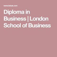 Diploma in Business | London School of Business