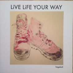 LIVE LIFE YOUR WAY//myillustration // mydesign// penandink // watercolours//