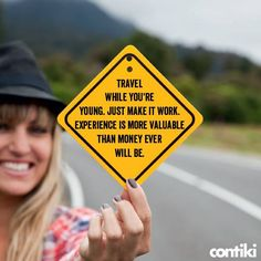 What are you waiting for? TRAVEL!