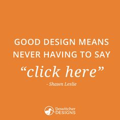 Great #design and #marketing quote from Shawn Leslie! #WiseWordsWednesday