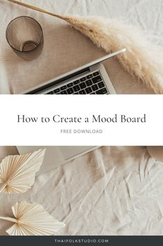 How to Create a Mood Board | ThaiFolk Studio | Crafting passion with simplicity, design with intention   creativity with authenticity to create unique brands and websites for female creatives. Click through to download our FREE mood board template or browse the blog.