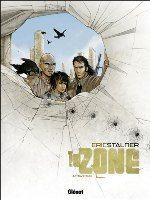 La Zone - Tome 4 : Traversée, par Éric Stalner, collection Grafica (Glénat)