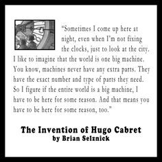 """Sometimes I come up here at night ..."" from The Invention of Hugo Cabret by Brian Selznick"