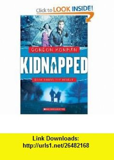 The Rescue (Turtleback School  Library Binding Edition) (Kidnapped (Prebound)) (9781417731572) Gordon Korman , ISBN-10: 1417731575  , ISBN-13: 978-1417731572 ,  , tutorials , pdf , ebook , torrent , downloads , rapidshare , filesonic , hotfile , megaupload , fileserve