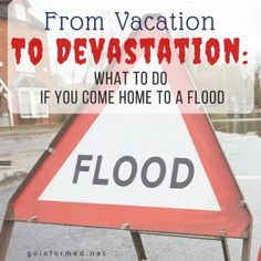 What to do if you come home to a flooded house.