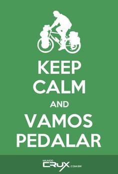 Keep calm and.. Vamos Pedalar!