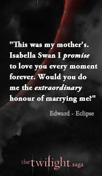 """GAH!!!  """"Isabella Swan I promise to love you every moment of forever."""" #Eclipse"""
