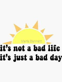 If you're feeling low, just remember that it's not a bad life, it's just a bad day Bad Life, Bad Day, Poses, Stickers, Feelings, Ideas, Artists, Sick Day, Figure Poses