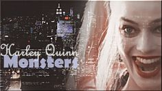 ►Harley Quinn- Monsters ●