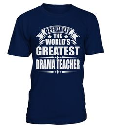 # WORLD'S GREATEST DRAMA TEACHER JOB T SHIRTS .  WORLDS GREATEST DRAMA TEACHER JOB T-SHIRTS. IF YOU PROUD YOUR JOB, THIS SHIRT MAKES A GREAT GIFT FOR YOU AND YOUR FRIENDS ON THE SPECIAL DAY.---DRAMA TEACHER T-SHIRTS, DRAMA TEACHER JOB SHIRTS, DRAMA TEACHER JOB T SHIRTS, DRAMA TEACHER TEES, DRAMA TEACHER HOODIES, DRAMA TEACHER LONG SLEEVE, DRAMA TEACHER FUNNY SHIRTS, DRAMA TEACHER JOB, DRAMA TEACHER HUSBAND, DRAMA TEACHER GRANDMA, DRAMA TEACHER LOVERS, DRAMA TEACHER PAPA, DRAMA TEACHER LADY…