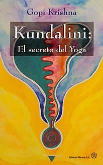 undalini:El secreto del yoga de Gopi Krishna editado por Mirach.El presente libro -que ya es un clásico de fama mundial- es un relato autobiográfico de lo que sucede en la mente y el cuerpo cuando la kundalini despierta espontáneamente. Describe los peligros, los trastornos y la equilibrada entrada final a un nivel superior de la conciencia.