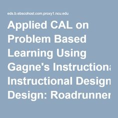 Applied CAL on Problem Based Learning Using Gagne's Instructional Design: Roadrunner Search Discovery Service