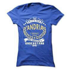 Its an ANDRIA Thing You Wouldnt Understand - T Shirt, H - #christmas gift #unique gift. THE BEST => https://www.sunfrog.com/Names/Its-an-ANDRIA-Thing-You-Wouldnt-Understand--T-Shirt-Hoodie-Hoodies-YearName-Birthday-Ladies.html?id=60505