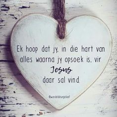 In die hart Love Me Quotes, Cute Quotes, Daily Quotes, Scripture Verses, Bible Verses Quotes, Afrikaanse Quotes, Favorite Bible Verses, Religious Quotes, True Words