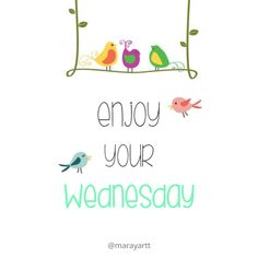 Humpday Humor Discover Enjoy your Wednesday shared by on We Heart It bird birds and enjoy image Happy Wednesday Quotes, Happy Morning Quotes, Wednesday Motivation, Wednesday Wisdom, Wonderful Wednesday, Happy Friday, Wednesday Greetings, Wednesday Hump Day, Good Morning Greetings