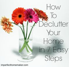 How to Declutter your Home in 7 Easy Steps | Imperfect Homemaker