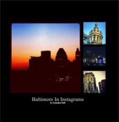 Baltimore In Instagrams by Artondra Hall by Artondra Hall
