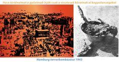 If history is only written by the victor, the atrocities committed by losers Hamburg 1943 / Wenn die Geschichte nur durch die Sieger geschrieben, die Gräueltaten begangen Verlierer