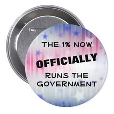 The 1% Government Pinback Button