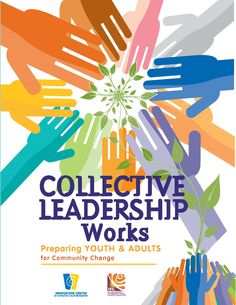 Collective Leadership Works: Preparing Youth & Adults for Community Change | The Innovation Center Includes Photo Voice and a slew of other activities to drive informed leadership and change