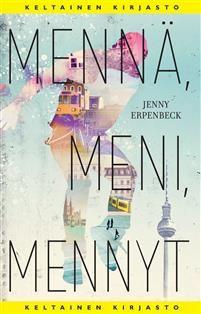 Osta Mennä, meni, mennyt - Jenny Erpenbeck - sidottu(9789520404987) | Adlibris kirjakauppa The Guardian, New York Times, Books To Read, Roman, Nostalgia, Reading, Movie Posters, Historia, Film Poster