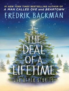 EXCLUSIVE: No Trace Camping, the indie production company behind the Oscar nominated film Room has purchased the film rights to Fredrik Backman's soon-to-be-published novella The Deal Of A Lifetime, which Atria Books is releasing on October I Love Books, Books To Read, My Books, Best Christmas Books, Christmas Eve, A Man Called Ove, Thing 1, Reading Challenge, Short Stories