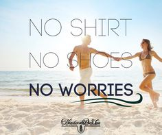 No shirt, no shoes, no worries!
