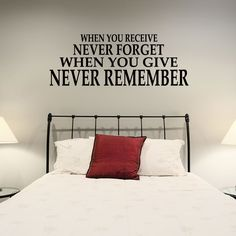 When You Receive Never Forget... Wall Art Decals