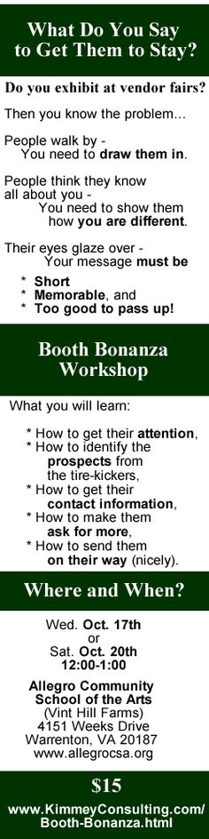 Do you exhibit at vendor fairs or business expos?  Then this workshop is for YOU!  Make the most of the investment of your time and money to connect with your ideal clients and leverage that to the next level: meeting, relationship, sale!  Register: www.kimmeyconsulting.com/booth-bonanza.html