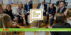 Event-Bericht des 1. HR Inside Club: Anders, erfrischend, bewegend, neu, überraschend, querdenkend und meine persönlichen Quick Win's in der Tasche.