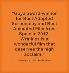 Goya award-winner for Best Adapted Screenplay and Best Animated Film from Spain in 2012, Wrinkles is a wonderful film that deserves the high acclaim.
