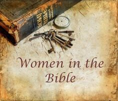 5 Women I Admire from the Bible