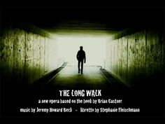 The Long Walk - A New Opera Based on the Book by Brian Castner