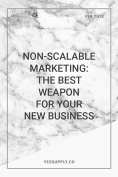Why Non-Scalable Marketing is The Best Weapon For Your New Business, Non-Scalable Marketing: The Best Weapon For Your New BusinessNon-Scalable Marketing: The Best Weapon For Your New Business, The Best Weapon For Your New Business, Non-Scalable Marketing, Yes Supply Co, Yes Supply, Yes Supply Insiders, Reese Evans