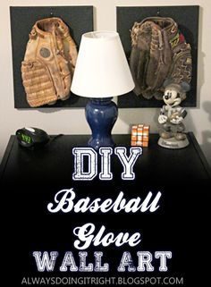 DIY Baseball Glove Wall Art - Great for boy's room or man cave decor!