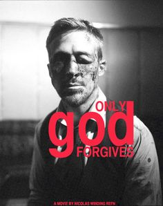 ONLY GOD FORGIVES - a new film from Nicholas Winding Refn & Ryan Gosling, the DRIVE duo.