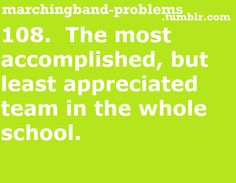 108. The most accomplished, but least appreciated team in the whole school.