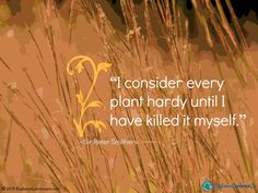 Flowering Wisdom | Gardening Quotes http://eaglesonlandscape.com/flowering-wisdom-gardening-quotes/
