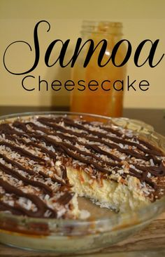 Samoa Cheesecake, Gooey caramel, toasted coconut, and chocolate top cheesecake on a coconut crust.