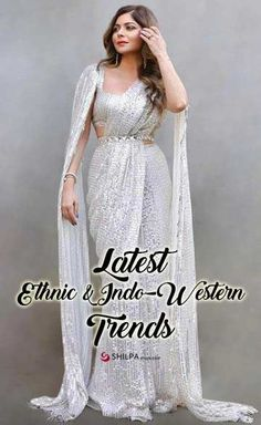 Latest Indian Ethnic Trends and Indo-Western Designs