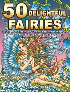 50 Delightful Fairies: A Fairy Coloring Book with 50 Images of Charming Flower Fairies, Celestial Fairies, and Fairies in Company of Their Friends Fairy Coloring Pages, Colouring Pics, Adult Coloring Pages, Coloring Books, Mermaid Coloring, Flower Phone Wallpaper, Beautiful Fairies, Flower Fairies, Book Girl