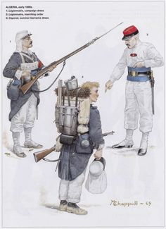 Foreign Legion in Algeria early (left to right) Legionnaire (Campaign Attire) - Legionnaire (Marching Dress) - Corporal (Summer Barracks Clothing) Military Diorama, Military Art, Military History, Military Uniforms, Colonial Art, French Colonial, French Foreign Legion, Age Of Empires, French Army