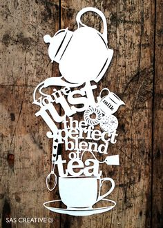 Papercut Template 'You're Just The Perfect Blend of Tea', £5.00